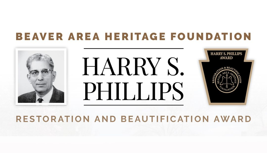 Beaver Area Heritage Foundation Harry S. Phillips Restoration and Beautification Award