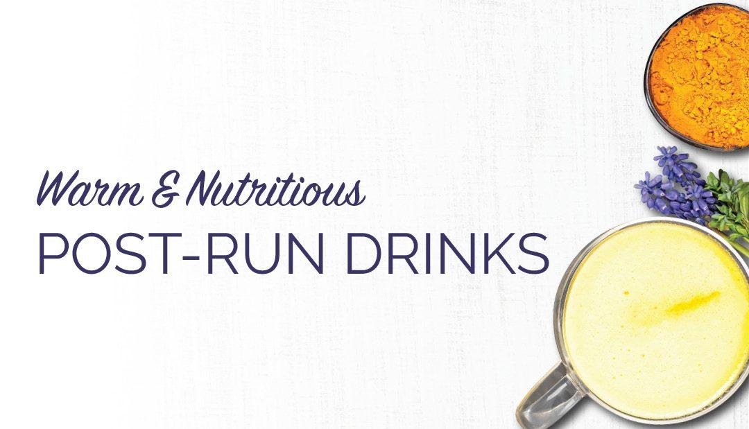 Warm & Nutritious Post-Run Drinks