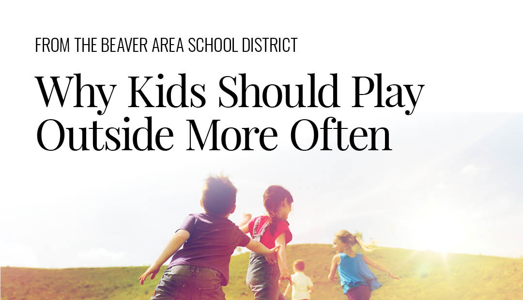 From the BASD: Why Kids Should Play Outside More Often